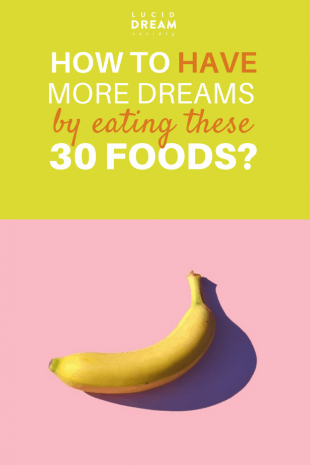 HOW TO HAVE MORE DREAMS WITH THESE 30 FOODS - Lucid Dream Society